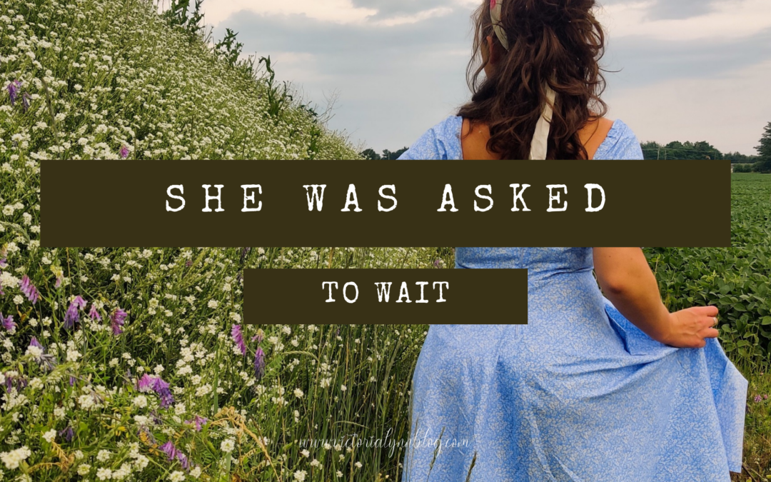 She was asked to Wait